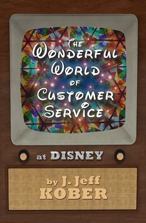 New Book: The Wonderful World of Customer Service at Disney